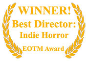 Winner: Best Director of an Indie Horror Film