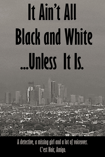 It Aint All Black And White...Unless It Is Poster